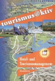 Tourismus@ktiv: Hotel- und Tourismusmanagement + CD