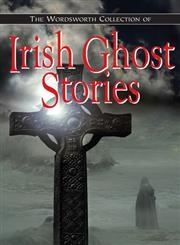 The Wordsworth Collection of Irish Ghost Stories