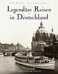 Legendaere Reisen in Deutschland