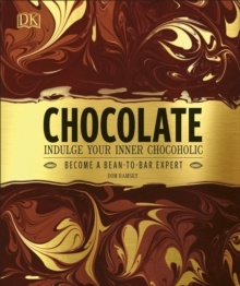 Chocolate : Indulge Your Inner Chocoholic