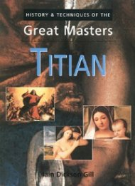 Titian: History & Techniques of the Great Masters
