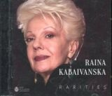 Raina Kabaivanska - Rarities CD
