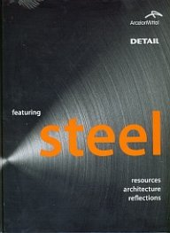 Featuring steel. resources, architecture, reflections