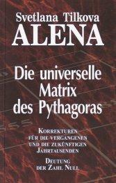 Die Universelle Matrix des Pythagoras