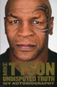 Mike Tyson: Undisputed Truth. My Autobiography