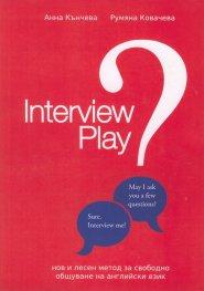 Interview Play. Нов и лесен метод за свободно общуване на английски език