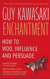 Enchantment: How To Woo, Influence and Persuade