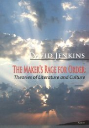 The Maker's Rage for Order: Theories of Literature and Culture