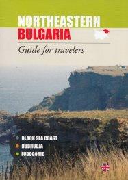 Northeastern Bulgaria. Guide for travelers (Black Sea Coast, Dobrudja, Ludogorie)
