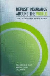 Deposit Insurance around the World: Issues of Design and Implementation