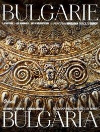 Bulgarie. La nature, les hommes, les civilisations / Bulgaria. Nature, people, civilizations