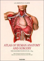 Atlas of Human Anatomy and Surgery: The Complete Coloured Plates of 1831 - 1854